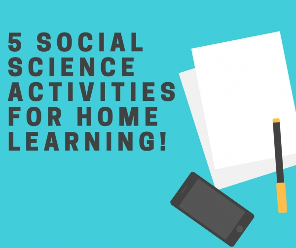 5 Social Science activities for home learning